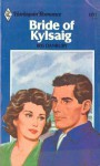 Bride of Kylsaig (Harlequin Romance, #1211) - Iris Danbury