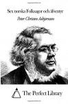 Sex norska Folksagor och äfventyr (Swedish Edition) - Peter Christen Asbjørnsen, Jørgen Moe, Herman Hörner