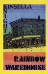 Rainbow Warehouse - W.P. Kinsella, Ann Knight