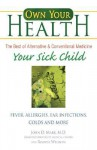 Your Sick Child: Fever, Allergies, Ear Infections, Colds and More - John Mark, Roanne Weisman