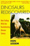 Dinosaurs Rediscovered: New Findings Which Are Revolutionizing Dinosaur Science - Dino Don Lessem