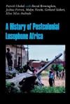 A History of Postcolonial Lusophone Africa - Patrick Chabal, David Birmingham
