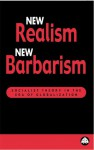 New Realism, New Barbarism: Socialist Theory in the Era of Globalization - Boris Kagarlitsky