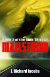 Maelstrom - J. Richard Jacobs