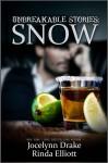 Unbreakable Stories: Snow - Rinda Elliott, Jocelynn Drake