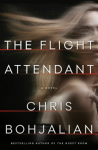 The Flight Attendant: A Novel - Chris Bohjalian