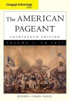 The American Pageant: A History of the American People, Volume 1: To 1877 - David Kennedy, Lizabeth Cohen