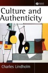 Culture and Authenticity - Charles Lindholm