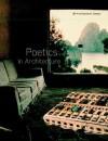 Poetics in Architecture (Architectural Design) - Leon van Schaik, Peter Lyssiotis