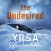 The Undesired - Yrsa Sigurdardóttir, Nick Underwood, Karen Cass, Hodder & Stoughton