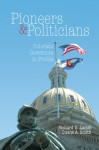 Pioneers & Politicians: Colorado Governors in Profile - Richard D. Lamm, Richard Lamm, Duane A. Smith