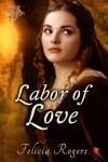 Labor of Love - Felicia Rogers