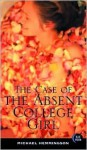 The Case of the Absent College Girl - Michael Hemmingson