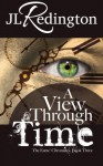 A View Through Time: The Esme Chronicles, Book Three - JL Redington, Nicole Sanders