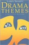 Drama Themes - Larry Swartz