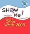 Show Me Microsoft Office Word 2003 - Steve Johnson