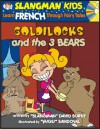 Learn French Through Fairy Tales Goldilocks and the Three Bears Level 2 (Foreign Language Through Fairy Tales) - David Burke