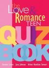 Love And Romance Teen Quiz Book - Arlene Hamilton Stewart, Jana Johnson, Annalee Levine
