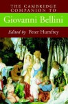 The Cambridge Companion to Giovanni Bellini - Peter Humfrey