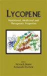 Lycopene: Nutritional, Medicinal And Therapeutic Properties - V R Preedy, Ronald Ross Watson