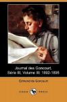 Journal Des Goncourt, Serie III, Volume III: 1892-1895 (Dodo Press) - Edmond De Goncourt