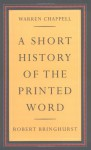 A Short History of the Printed Word - Warren Chappell, Robert Bringhurst