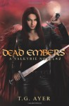 Dead Embers - T.G. Ayer
