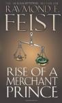 Rise of a Merchant Prince (Serpentwar Saga) (Bk. 2) - Raymond E. Feist