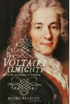 Voltaire Almighty: A Life in Pursuit of Freedom - Roger Pearson