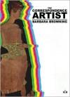 The Correspondence Artist - Barbara Browning