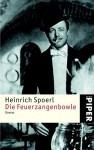 Die Feuerzangenbowle. Eine Lausbüberei in der Kleinstadt. - Heinrich Spoerl