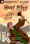 Harry Potty and the Deathly Boring (Papercutz Slices Series #1) - Stefan Petrucha, Rick Parker