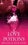 Love Potions - Michelle McCleod