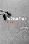 The Chelsea Whistle - Michelle Tea