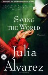 Saving the World (Shannon Ravenel Books) - Julia Alvarez