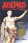 Josephus: The Essential Writings - Josephus, Paul L. Maier