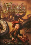 Flora Fyrdraaca - Ysabeau S. Wilce