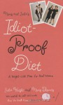 Neris and India's Idiot-Proof Diet: A Weight-Loss Plan for Real Women - Neris Thomas, India Knight