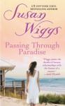 Passing Through Paradise - Susan Wiggs