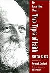 Two Types of Faith: A Study of the Interpenetration of Judaism and Christianity (Martin Buber Library) - Martin Buber, Norman Goldhawk, David Flusser