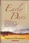 Early Days: Stories of the Beginning of Creation & the Early Prophet Adam to Yoonus - Ibn Kathir, Research Department of Darussalam