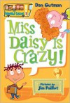 Miss Daisy Is Crazy! - Dan Gutman, Jim Paillot