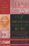 A Shining Thread of Hope: The History of Black Women in America - Darlene Clark Hine, Kathleen Thompson, Hine Thompson
