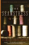 The Seamstress: A Novel - Frances De Pontes Peebles