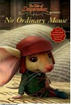 No Ordinary Mouse: The Tale of Despereaux Movie Tie-In Reader - Kate DiCamillo, Gary Ross