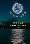 World and Town - Gish Jen