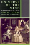 Universe of the Mind: A Semiotic Theory of Culture - Umberto Eco, Yuri M. Lotman, Ann Shukman