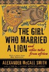 The Girl Who Married a Lion: And Other Tales from Africa - Alexander McCall Smith, Hilary Neville, ISIS Audio Books