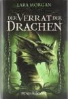 Der Verrat der Drachen - Lara Morgan, Maike Claußnitzer