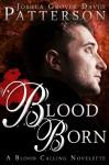 Blood Born - Joshua Grover-David Patterson